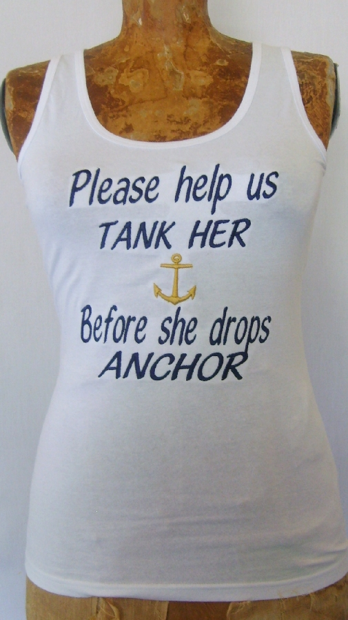 &quotplease-help-us-tank-her--before-she-drops-anchor-&quot--tank-top-